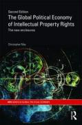 The Global Political Economy of Intellectual Property Rights, 2nd Ed: The New Enclosures