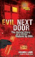 Evil Next Door: The Untold Story of a Killer Undone by DNA