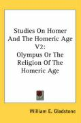 Studies on Homer and the Homeric Age V2: Olympus or the Religion of the Homeric Age