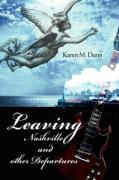 Leaving Nashville and Other Departures - Dunn, Karen M.
