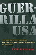Guerrilla USA: The George Jackson Brigade and the Anticapitalist Underground of the 1970s