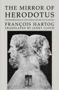 The Mirror of Herodotus: The Representation of the Other in the Writing of History