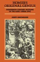 Homer's Original Genius: Eighteenth-Century Notions of the Early Greek Epic (1688 1798)