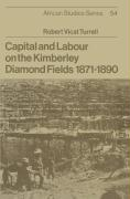 Capital and Labour on the Kimberley Diamond Fields, 1871 1890