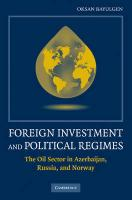 Foreign Investments and Political Regimes: The Oil Sector in Azerbaijan, Russia, and Norway