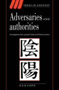 Adversaries and Authorities: Investigations Into Ancient Greek and Chinese Science