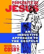 Portraits of Jesus: An Inductive Approach to the Gospels