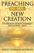 Preaching in the New Creation: The Promise of New Testament Apocalyptic Texts