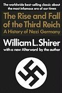 Rise and Fall of the Third Reich: A History of Nazi Germany