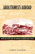 Abolitionists Abroad: American Blacks and the Making of Modern West Africa