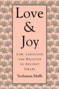 Love and Joy: Law, Language, and Religion in Ancient Israel