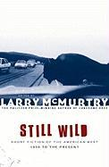 Still Wild: Short Fiction of the American West--1950 to the Present