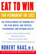 Eat to Win for Permanent Fat Loss: The Revolutionary Fat-Burning Diet for Peak Mental and Physical Performance and Optimum Health