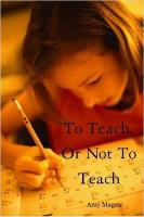 To Teach, or Not to Teach - Magaw, Amy