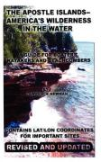 The Apostle Islands--America's Wilderness in the Water - Newman, Lawrence William
