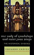 Our Lady of Guadalupe and Saint Juan Diego: The Historical Evidence