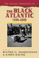 The Human Tradition in the Black Atlantic, 1500d2000