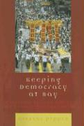 Keeping Democracy at Bay: Hong Kong and the Challenge of Chinese Political Reform
