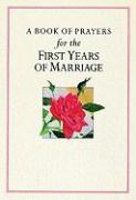 A Book of Prayers for the First Years of Marriage
