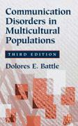 Communication Disorders in Multicultural Populations - Battle, Dolores E.