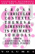 Cross Curricular Contexts, Themes and Dimensions in Primary Schools - Gajendra K. Verma, K. Verma; Verma, Gajendra