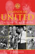 Legends of United: The Heroes of the Busby Era