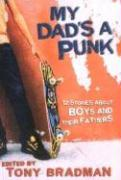 My Dad's a Punk: 12 Stories about Boys and Their Fathers