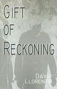 Gift of Reckoning - Llorente, David