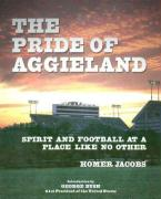 The Pride of Aggieland: Spirit and Football at a Place Like No Other