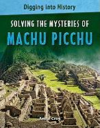 Solving the Mysteries of Machu Picchu