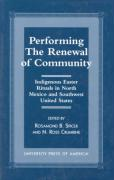 Performing the Renewal of Community: Indigenous Easter Rituals in North Mexico and Southwest United States