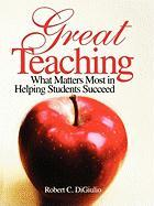 Great Teaching: What Matters Most in Helping Students Succeed - Di Giulio, Robert C.