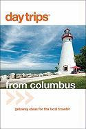 Day Trips from Columbus: Getaway Ideas for the Local Traveler