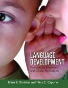 Language Development: Foundations, Processes, and Clinical Applications