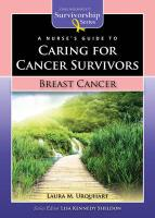 A Nursea (TM)S Guide to Caring for Cancer Survivors: Breast Cancer