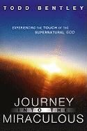 Journey Into the Miraculous: Experiencing the Touch of the Supernatural God