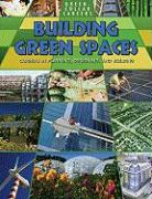 Building Green Places: Careers in Planning, Designing, and Building - Owen, Ruth