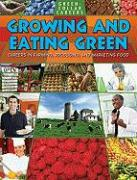 Growing and Eating Green: Careers in Farming, Producing, and Marketing Food - Owen, Ruth