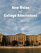 The New Rules of College Admissions: Ten Former Admissions Officers Reveal What It Takes to Get Into College Today