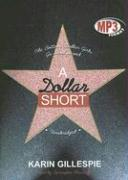 A Dollar Short: The Bottom Dollar Girls Go Hollywood - Gillespie, Karin