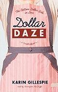 Dollar Daze: The Bottom Dollar Girls in Love - Gillespie, Karin