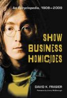 Show Business Homicides: An Encyclopedia, 19082009