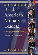 Black American Military Leaders: A Biographical Dictionary
