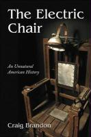 The Electric Chair: An Unnatural American History