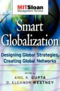 Smart Globalization: Designing Global Strategies, Creating Global Networks