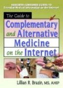 The Guide to Complementary and Alternative Medicine on the Internet
