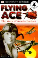 Flying Ace: The Story of Amelia Earhart