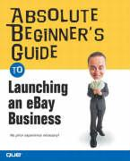 Absolute Beginner's Guide to Launching an Ebay Business