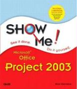 Show Me Microsoft Office Project 2003