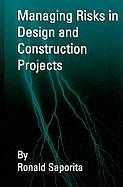Managing Risks in Design and Contruction Projects